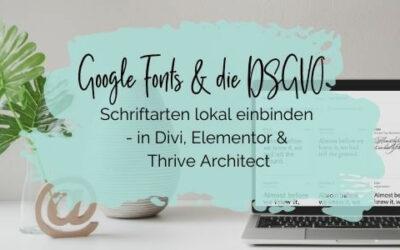 Google Fonts & die DSGVO: Schriftarten lokal einbinden – in Divi, Elementor & Thrive Architect