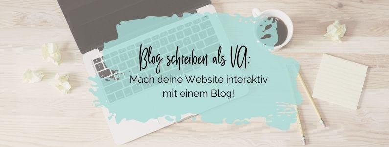 Blog schreiben als VA: Mach deine Website interaktiv mit einem Blog!