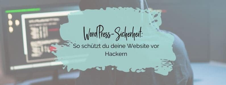 WordPress-Sicherheit - so schuetzt du deine Website vor Hackern